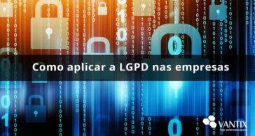 Como aplicar a LGPD nas empresas