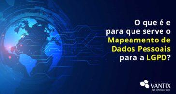 O que é e para que server o Mapeamento de Dados Pessoais para a LGPD?