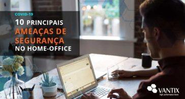 Os 10 principais problemas de segurança com home-office