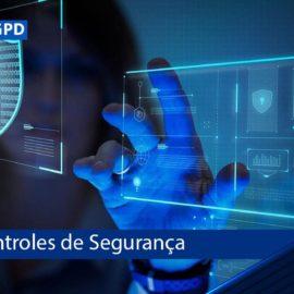 Jornada LGPD Fase 4: Controles de Segurança