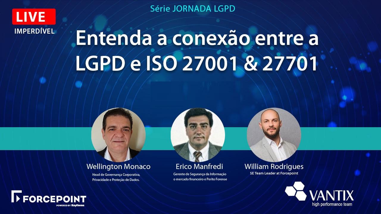 Qual a conexão entre a LGPD e ISO 27001 & 27701