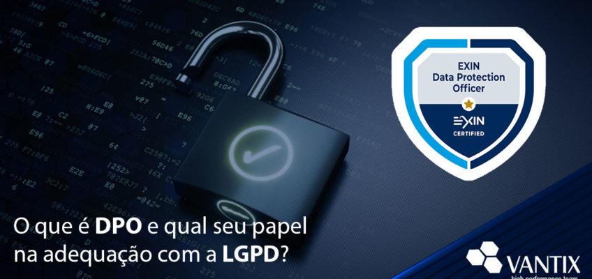 O que é DPO e qual seu papel na adequação com a LGPD?