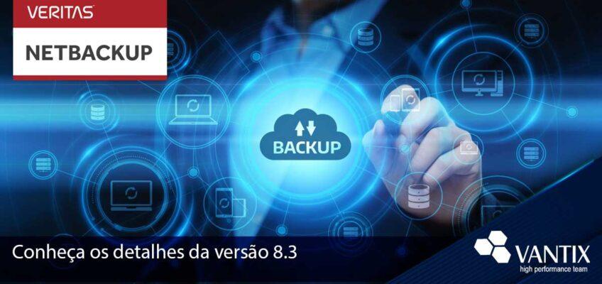 Veritas lança o NetBackup 8.3: o coração do gerenciamento de dados universal