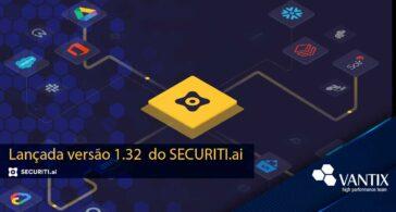 Novidades da versão 1.32 do SECURITI.ai