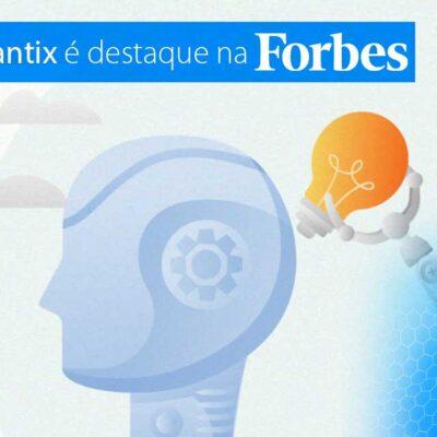 A escolha da VANTIX é destaque na Forbes