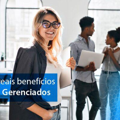 Quais são os benefícios dos Serviços Gerenciados?