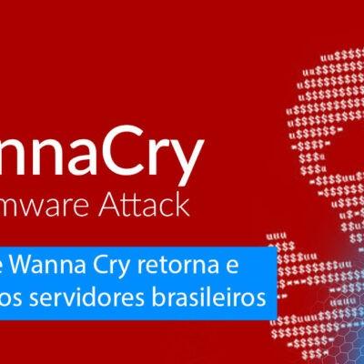 Ransomware WannaCry retorna e infecta 3% dos servidores brasileiros