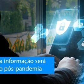Segurança da informação será prioridade no pós-pandemia, afirma EY