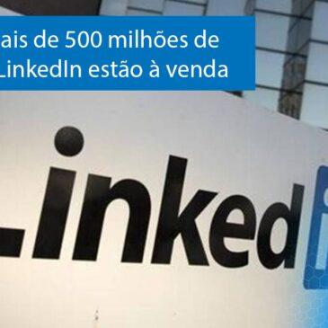 Dados coletados de 500 milhões de usuários do LinkedIn encontrados para venda online com 2 milhões de registros vazados como prova.
