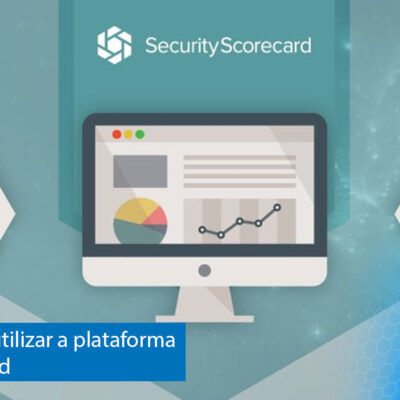 12 maneiras de utilizar a plataforma do SecurityScorecard