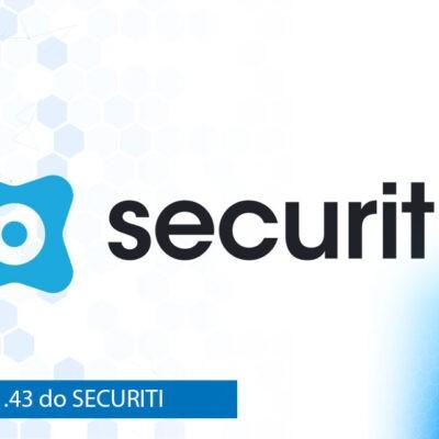 Novidades da versão 1.43 da SECURITI