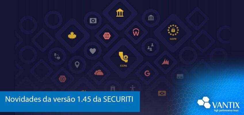 Novidades da versão 1.45 da SECURITI