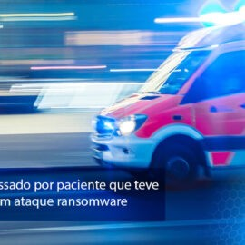 Hospital é processado por paciente que teve dados vazados em ataque ransomware