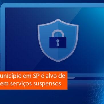 Prefeitura de município em SP é alvo de ransomware e tem serviços suspensos